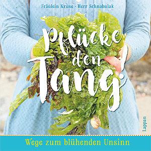 Pflücke den Tang – Geschenkbuch, Lappan 2017. Text und Fotos: B. und D. Metz, Layout: Lappan-Verlag