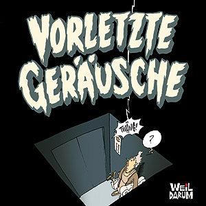 Vorletzte Geräusche – Cartoonbuch mit Steffen Gumpert, weildarum 2010